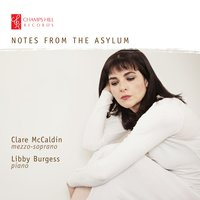Notes from the Asylum — Ned Rorem, Stephen McNeff, Libby Burgess, Clare McCaldin, Harriet Abrams, Catriona Scott
