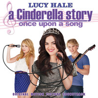 A Cinderella Story: Once Upon A Song - Original Motion Picture Soundtrack — сборник
