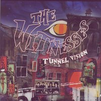 Tunnel Vision — The Witnesses