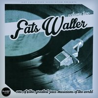 One of the Greatest Jazz Musician of All Time, Vol. 2 — Fats Waller
