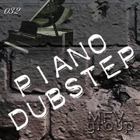 Piano and Dubstep — MFVgroup