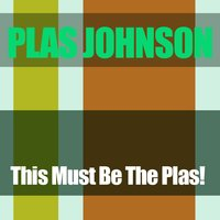 Plas Johnson: This Must Be the Plas! — Plas Johnson