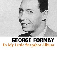 In My Little Snapshot Album — George Formby