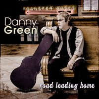 Road Leading Home — Danny Green