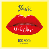 Too Soon — Vanic, Maty Noyes