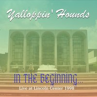 "In the Beginning — Brian Sledge, William Ash, Joey ""G-Clef"" Cavaseno, Yalloppin' Hounds"