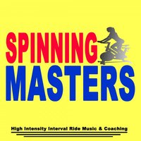 Spinning Masters - High Intensity Interval Ride & Coaching (Spinning the Best Music in the Mix & DJ Mix — сборник