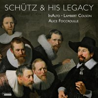 Schütz and his Legacy — Генрих Шютц, Matthias Weckmann, Alessandro Striggio, Christoph Bernhard, Johann Schop, Johann Vierdanck, David Pohle