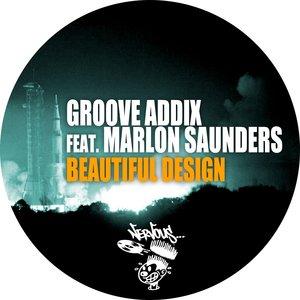 Groove Addix - Beautiful Design feat. Marlon Saunders