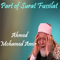 Part of Surat Fussilat — Ahmed Mohamed Amir