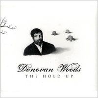 The Hold Up — Donovan Woods