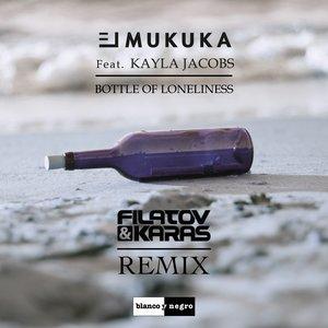Kayla Jacobs, Filatov & Karas, El Mukuka - Bottle of Loneliness