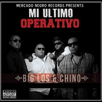 Mi Ultimo Operativo — Chino, Big Los