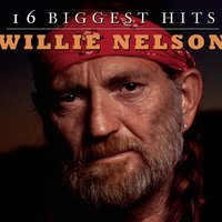 Willie Nelson - 16 Biggest Hits — Willie Nelson, Ирвинг Берлин