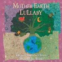 Mother Earth Lullaby — Mother Earth Lullaby
