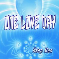 One Love Day — Keep Men