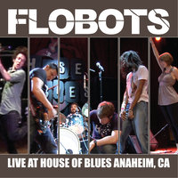 Live At House Of Blues - Anaheim, CA — Flobots