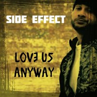 Love Us Anyway — Side Effect