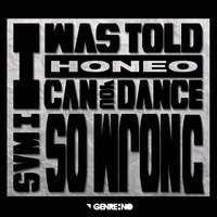 I Was Told I Can Dance So Wrong EP — Honeo