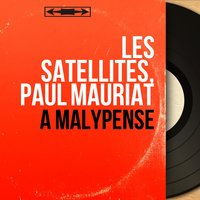 À Malypense — Les Satellites, Paul Mauriat