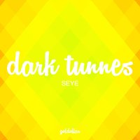 Seye — Dark Tunnes