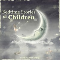 Bedtime Stories for Children — Bart Wolffe