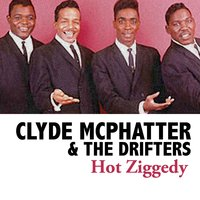 Hot Ziggedy — Clyde McPhatter, The Drifters