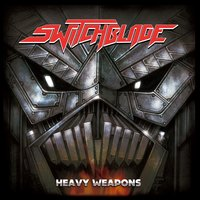 Heavy Weapons — Switchblade