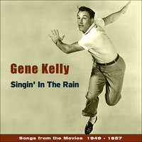 Singin' in the Rain - Songs from the Movies — Джордж Гершвин, Gene Kelly