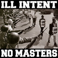 No Masters — Ill Intent