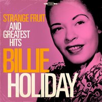 Billie Holiday: Strange Fruit and Greatest Hits — Billie Holiday