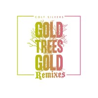 Gold Trees Gold — Colt Silvers