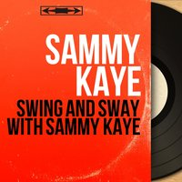Swing and Sway with Sammy Kaye — Sammy Kaye