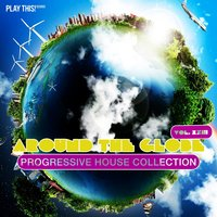 Around The Globe, Vol. 23 - Progressive House Collection — сборник