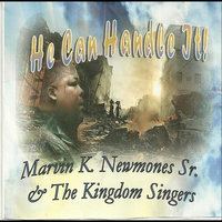He Can Handle It — Marvin k. Newmones and the Kingdom Singers