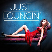 Just Loungin' (Your Lounge, Ambient and Chill-Out Music Playlist) — Lounge Cafè
