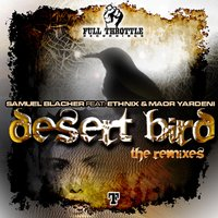 Desert Bird - Remixes — Ethnix, Samuel Blacher, Maor Yardeni