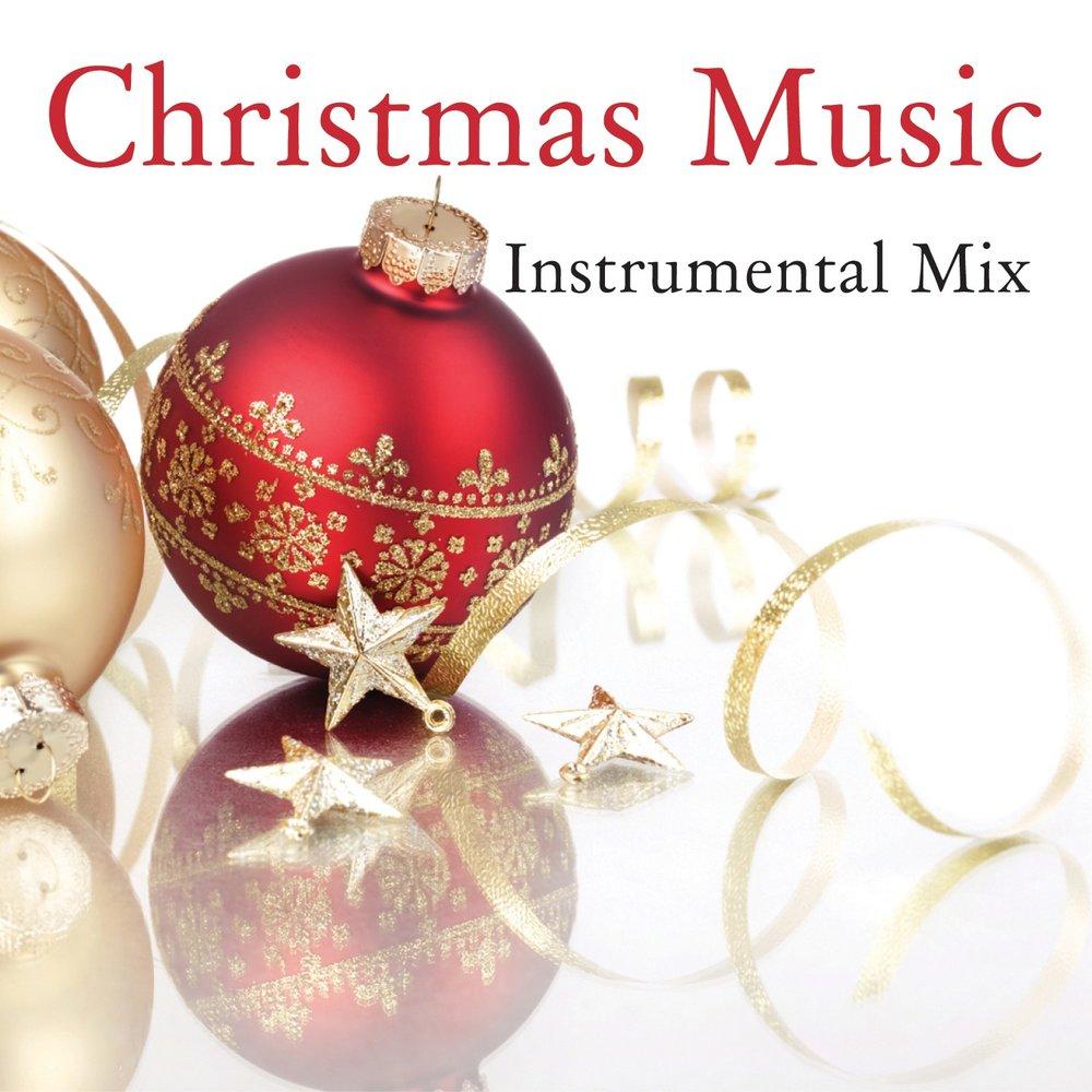 Christmas Music: Instrumental Mix. Слушать онлайн на Яндекс.Музыке