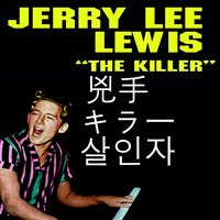 "Jerry Lee Lewis is ""The Killer"" — Jerry Lee Lewis"