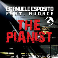The Pianist (feat. Audace) — Emanuele Esposito feat. Audace