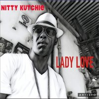 Lady Love — Nitty Kutchie