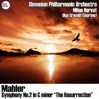 "Mahler: Symphony No.2 in C Minor ""The Resurrection"" — Slovenian Philharmonic Orchestra, Milan Horvat"