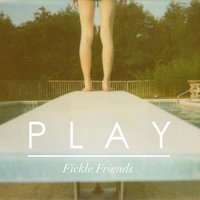 Play — Fickle Friends