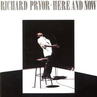 Here And Now — Richard Pryor