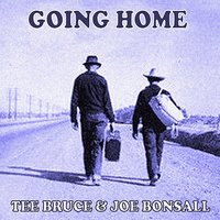 Going Home — Joe Bonsall, Tee Bruce