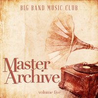 Big Band Music Club: Master Archives, Vol. 5 — сборник
