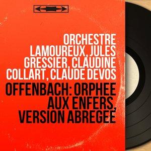 Orchestre Lamoureux, Jules Gressier, Chœur Raymond Saint-Paul, Deva Dassy, Michel Roux, Liliane Berton - Orphée aux enfers, Act II: Le réveil des dieux & Couplets de Diane.