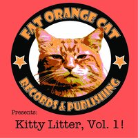 Kitty Litter, Vol. 1 (Fat Orange Cat Records Presents) — сборник