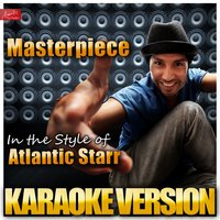 Masterpiece (In the Style of Atlantic Starr) — Ameritz Top Tracks