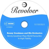 Benny Goodman Plays World Favourites in High Fidelity — Benny Goodman and His Orchestra